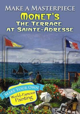 Make a Masterpiece -- Monet's The Terrace at Sainte-Adresse - Dover Little Activity Books (Paperback)