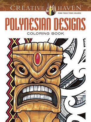 Creative Haven Polynesian Designs Coloring Book - Creative Haven Coloring Books (Paperback)