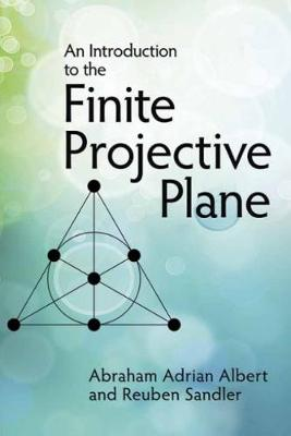 An Introduction to Finite Projective Planes - Dover Books on Mathematics (Paperback)