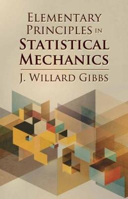 Elementary Principles in Statistical Mechanics - Dover Books on Physics (Paperback)