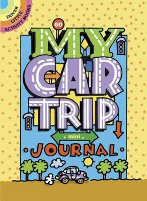 My Car Trip Mini-Journal - Dover Little Activity Books (Paperback)
