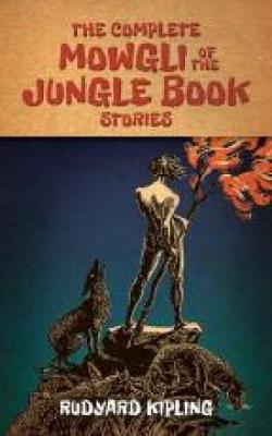 The Complete Mowgli of the Jungle Book Stories (Paperback)