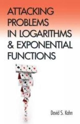 Attacking Problems in Logarithms and Exponential Functions - Dover Books on Mathematics (Paperback)