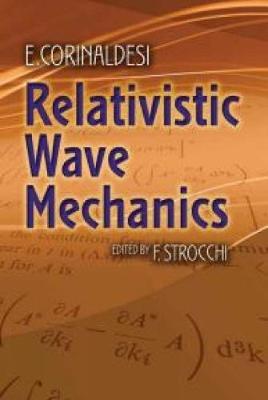 Relativistic Wave Mechanics - Dover Books on Physics (Paperback)