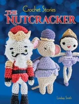 Crochet Stories: E. T. A. Hoffmann's The Nutcracker - Dover Knitting, Crochet, Tatting, Lace (Paperback)
