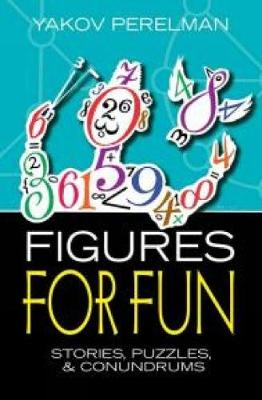 Figures for Fun: Stories, Puzzles and Conundrums (Paperback)
