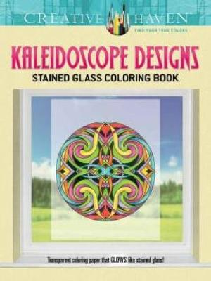Creative Haven Kaleidoscope Designs Stained Glass Coloring Book - Creative Haven Coloring Books (Paperback)