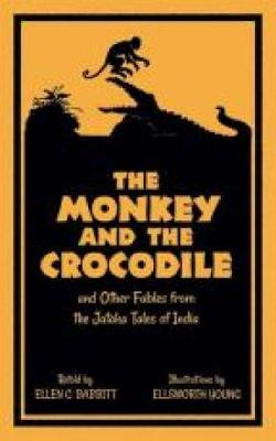 The Monkey and the Crocodile: and Other Fables from the Jataka Tales of India (Paperback)
