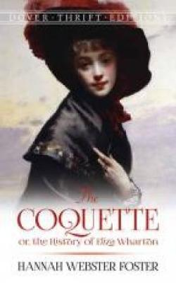 The Coquette: or, the History of Eliza Wharton - Dover Thrift Editions (Paperback)