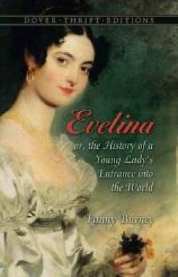 Evelina: or the History of a Young Lady's Entrance into the World - Dover Thrift Editions (Paperback)