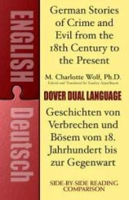 German Stories of Crime and Evil from the 18th Century to the Present: A Dual-Language Book - Dover Dual Language German (Paperback)