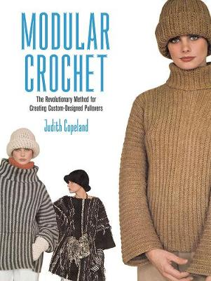 Modular Crochet: A Revolutionary Method for Creating Custom-Designed Pullovers - Dover Knitting, Crochet, Tatting, Lace (Paperback)