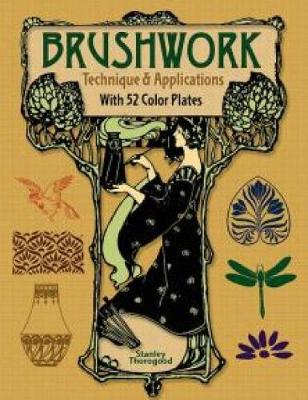 Brushwork Technique and Applications: With 52 Color Plates - Dover Art Instruction (Paperback)