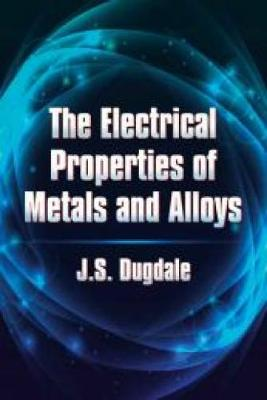 The Electrical Properties of Metals and Alloys - Dover Books on Physics (Paperback)