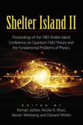 Shelter Island II: Proceedings of the 1983 Shelter Island Conference on Quantum Field Theory and the Fundamental Problems of Physics - Dover Books on Physics (Paperback)