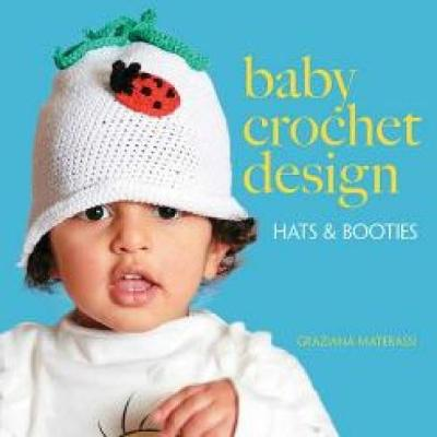 Baby Crochet Design: Hats and Booties in Cotton - Dover Knitting, Crochet, Tatting, Lace (Paperback)