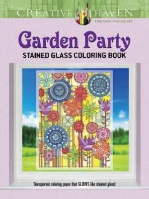 Creative Haven Garden Party Stained Glass Coloring Book - Creative Haven Coloring Books (Paperback)