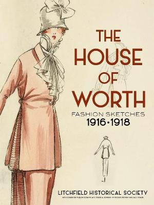 The House of Worth: Fashion Sketches, 1916-1918 (Paperback)