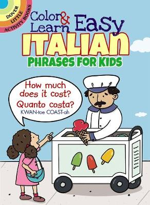 Color & Learn Easy Italian Phrases for Kids - Dover Little Activity Books (Paperback)