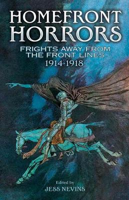 Homefront Horrors: Frights Away From the Front Lines, 1914-1918 (Paperback)