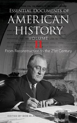 Essential Documents of American History, Volume II: From Reconstruction to the Twenty-first Century (Paperback)