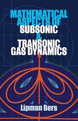 Mathematical Aspects of Subsonic and Transonic Gas Dynamics (Paperback)