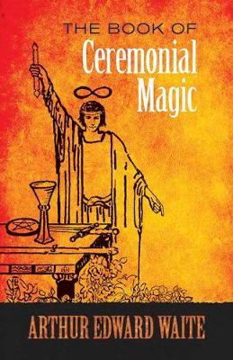 The Book of Ceremonial Magic (Paperback)
