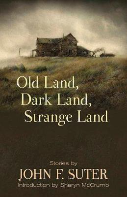 Old Land, Dark Land, Strange Land: Stories (Paperback)