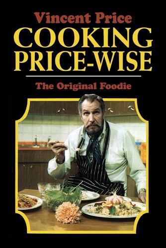 Cooking Price-Wise: The Original Foodie (Hardback)
