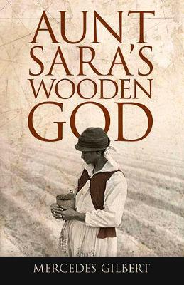 Aunt Sara's Wooden God (Paperback)