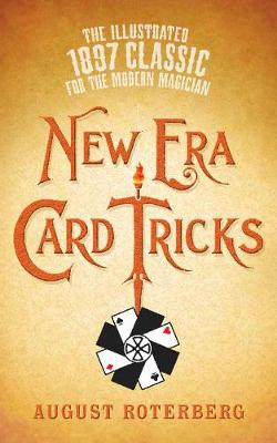 New Era Card Tricks: The Illustrated 1897 Classic for the Modern Magician (Paperback)
