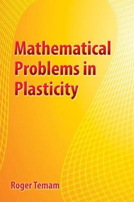 Mathematical Problems in Plasticity (Paperback)
