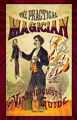 The Practical Magician and Ventriloquist's Guide (Paperback)