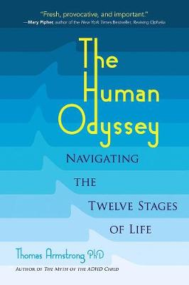 The Human Odyssey: Navigating the Twelve Stages of Life (Paperback)