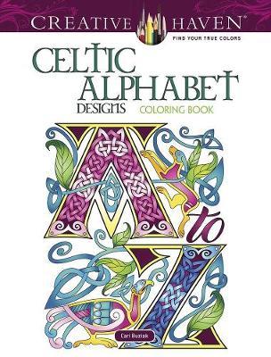Creative Haven Celtic Alphabet Designs Coloring Book - Creative Haven (Paperback)