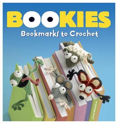 Bookies: Bookmarks to Crochet (Paperback)