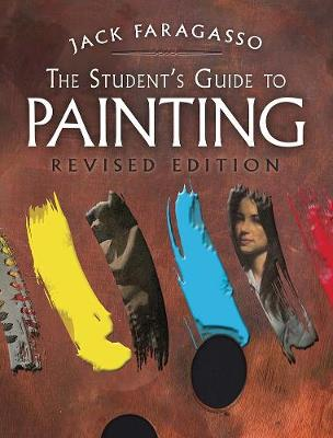 The Student's Guide to Painting: Revised Edition (Paperback)