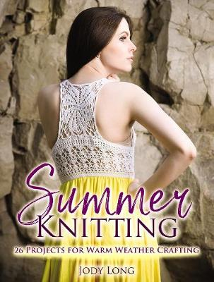 Summer Knitting: 26 Projects for Warm Weather Crafting (Paperback)