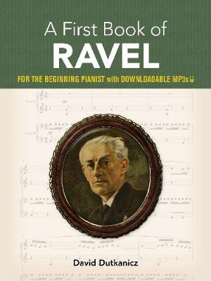 A First Book of Ravel: For The Beginning Pianist With Downloadable MP3s (Paperback)