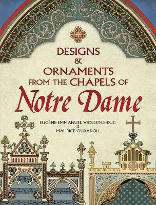 Designs and Ornaments from the Chapels of Notre Dame (Paperback)