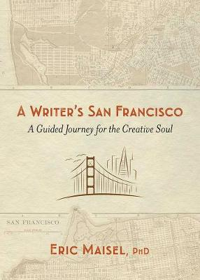 Writer's San Francisco: A Guided Journey for the Creative Soul (Paperback)