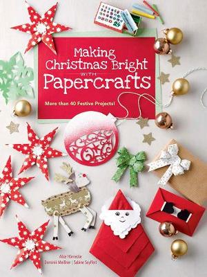Making Christmas Bright With Papercrafts: More than 40 Festive Projects! (Paperback)