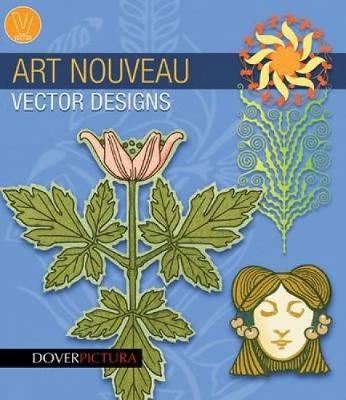 Art Nouveau Vector Designs - Dover Pictura Electronic Clip Art