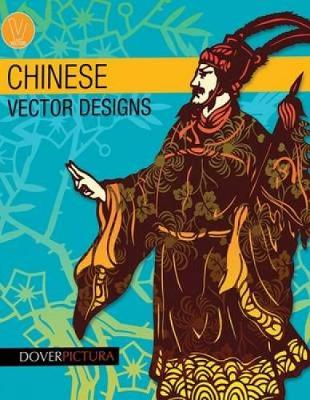 Chinese Vector Designs - Dover Pictura Electronic Clip Art (Paperback)
