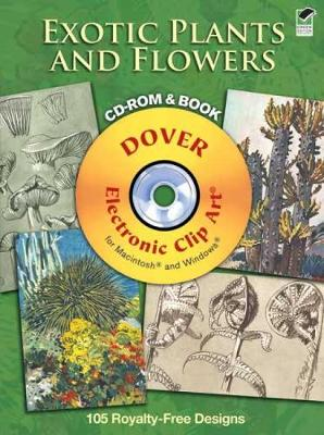 Exotic Plants and Flowers CD-ROM and Book - Dover Electronic Clip Art (Paperback)