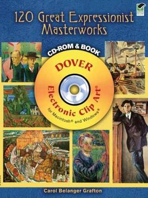 120 Great Expressionist Masterworks CD-ROM and Book - Dover Electronic Clip Art (Paperback)