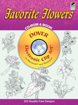 Favorite Flowers CD-ROM and Book - Dover Electronic Clip Art (Paperback)