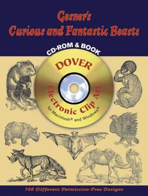 Gesner's Curious and Fantastic Beasts CD-Rom and Book - Dover Electronic Clip Art