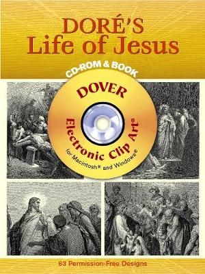 Dore's Life of Jesus CD-ROM and Book - Dover Electronic Clip Art (Paperback)