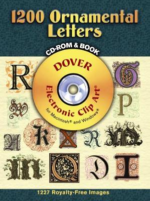 1200 Ornamental Letters - Dover Electronic Clip Art